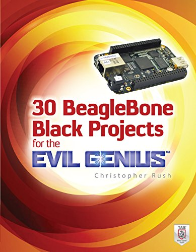 30 BeagleBone Black Projects for the Evil Genius (English Edition)