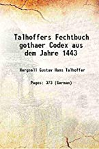 Talhoffers Fechtbuch gothaer Codex aus dem Jahre 1443 1889 [Hardcover]