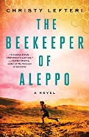 The Beekeeper of Aleppo: A Novel