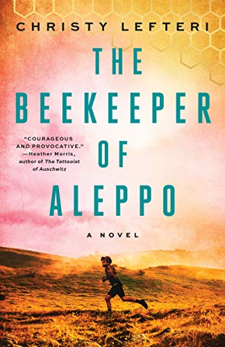 The Beekeeper of Aleppo: A Novel by [Christy Lefteri]