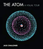 The Atom: A Visual Tour (Mit Press)