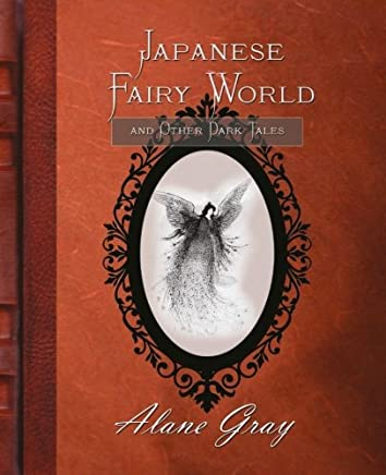 Japanese Fairy World and Other Dark Tales