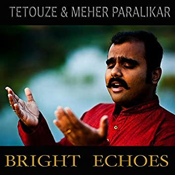 Bright Echoes (feat. Meher Paralikar)