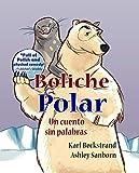 Boliche polar: Un cuento sin palabras (Cuentos sin palabras Book 1) (English Edition)