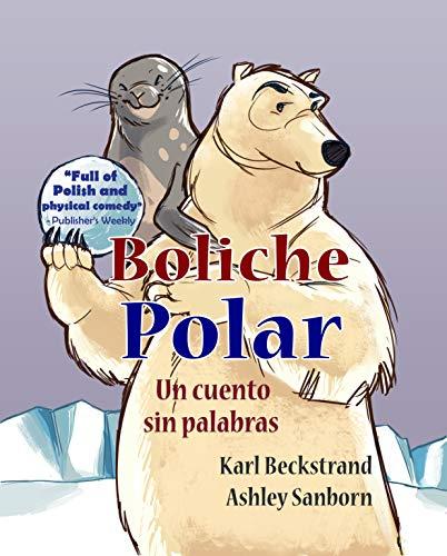 Boliche polar: Un cuento sin palabras (English Edition)