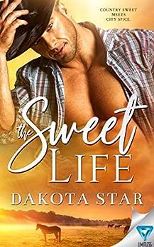 The Sweet Life by [Dakota Star]