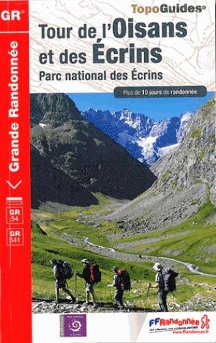 Tour de l'Oisans et des Ecrins: Parc National des Ecrins. Plus de 10 jours de randonnée
