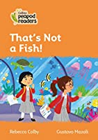 Level 4 – That Isn't a Fish! (Collins Peapod Readers)