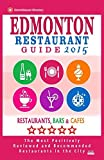 Edmonton Restaurant Guide 2015: Best Rated Restaurants in Edmonton, Canada - 500 restaurants, bars and caf??s recommended for visitors, 2015. by Heather D. Villeneuve (2014-12-15)