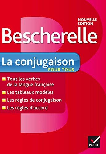 Bescherelle La conjugaison pour tous : Ouvrage de référence sur la conjugaison francaise [ nouvelle edition ] (French Edition)