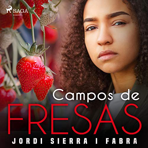 Campos de fresas Audiobook By Jordi Sierra i Fabra cover art