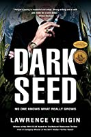 Dark Seed: No One Knows What Really Grows (Dark Seed Trilogy)