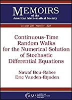 Continuous-Time Random Walks for the Numerical Solution of Stochastic Differential Equations: November 2018 (Memoirs of the American Mathematical Society)
