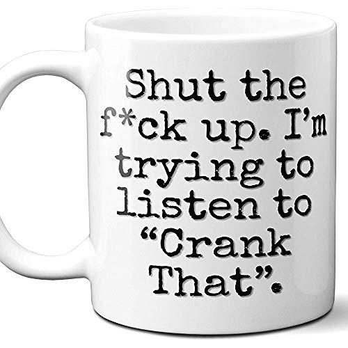 Crank That (Soulja Boy) Canzone regalo per la canzone Tazza da caffè.Parody Lover Fan 'Stai zitto io' Sto provando ad ascoltare ',Memorabilia,Natale,Festa del papà,Festa della mamma,11 oz