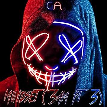 Mindset, 3am pt. 3