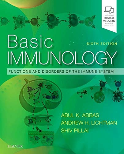 Compare Textbook Prices for Basic Immunology: Functions and Disorders of the Immune System 6 Edition ISBN 9780323549431 by Abbas MBBS, Abul K.,Lichtman MD  PhD, Andrew H.,Pillai MBBS  PhD, Shiv