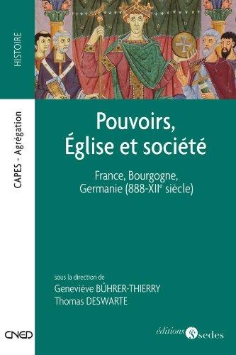 Pouvoirs, Eglise et société : France, Bourgogne, Germanie (888-XIIe siècle)