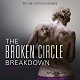 The Broken Circle Breakdown (Original Motion Picture Soundtrack)