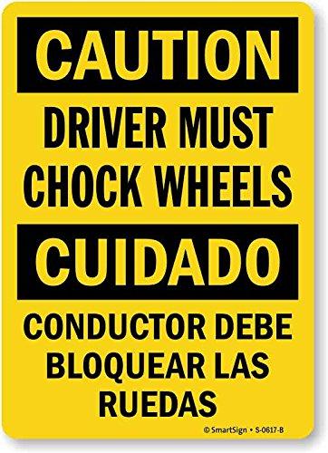 "SmartSign""Caution - Driver Must Chock Wheels"" Bilingual Sign | 10"" x 14"" Plastic"