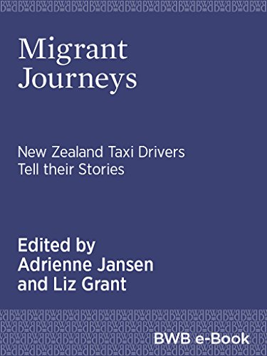 Migrant Journeys: New Zealand taxi drivers tell their stories (English Edition)