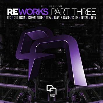 REWORKS Part Three