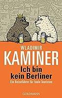 Ich bin kein Berliner (German Edition) by Wladimir Kaminer(2007-03-01)