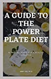 A GUIDE TO THE POWER PLATE DIET: Managing Meals For A Healthy Lifestyle
