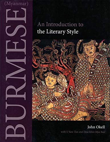 Compare Textbook Prices for Burmese Myanmar: An Introduction to the Literary Style Southeast Asian Language Text 1 Edition ISBN 9780875806457 by Okell, John,Tun, U Saw,Swe, Daw Khin Mya