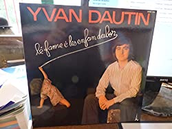 Yvan Dautin - dédicacé - lé fame é les enfan dabor - AZ Stec 235