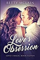 Love's Obsession: Large Print Edition
