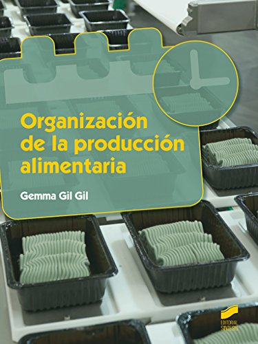 Organización de la producción alimentaria: 6 (Industria alimentarias)