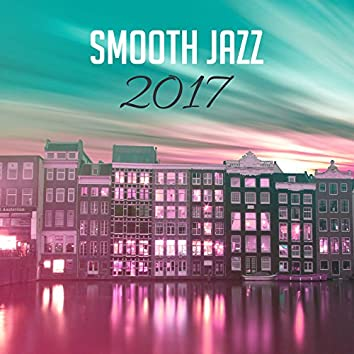 Smooth Jazz 2017 – Relaxed Jazz, Instrumental Music, Ambient Lounge, New York Music Compilation