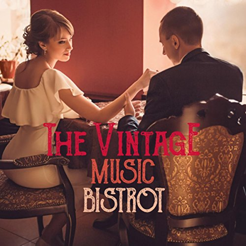 The Vintage Music Bistrot (Best Jazz & Swing Vibes Selection)
