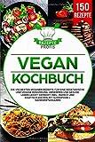 Vegan Kochbuch: Die 150 besten veganen Rezepte für eine vegetarische und vegane Ernährung....