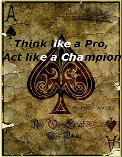 Think like a Pro, Act like a Champion: Most Powerful Poker No-Limit Cash Games Strategies (English Edition)