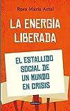 La energía liberada: El estallido social de un mundo en crisis (Punto de mira)