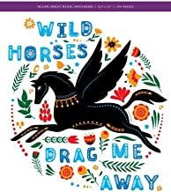 Wild Horses Drag Me Away Blank Sheet Music Notebook 8.5 x 11: 240 Creme Pages (120 spreads), music staff paper / Journal for Artists, Songwriters, ... Students, Teachers, Dreamers + Musicians