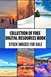 collection of free digital resources book: stock images for sale: images that can be used for commercial use (english edition)