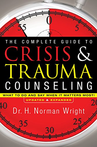 Compare Textbook Prices for The Complete Guide to Crisis & Trauma Counseling: What to Do and Say When It Matters Most!, Rev. Ed Updated, Expanded ed. Edition ISBN 9780764216343 by Wright, H. Norman