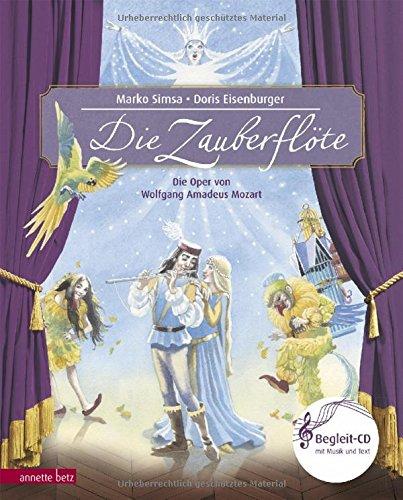 Die Zauberflöte: Oper von Wolfgang Amadeus Mozart (Musikalisches Bilderbuch mit CD): Die Oper von Wolfgang Amadeus Mozart (Das musikalische Bilderbuch mit CD im Buch)
