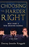 Choosing the Harder Right: West Point's 1976 Cheating Scandal