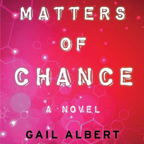 Matters of Chance     A Novel              De :                                                                                                                                 Gail Albert                               Lu par :                                                                                                                                 Suehyla El'Attar                      Durée : 10 h et 4 min     Pas de notations     Global 0,0