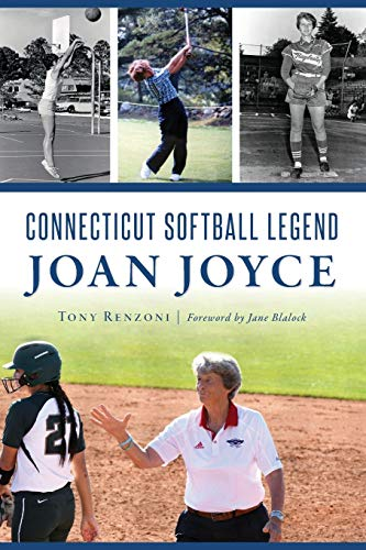 Compare Textbook Prices for Connecticut Softball Legend Joan Joyce Sports  ISBN 9781467142670 by Renzoni, Tony,Blalock, Jane
