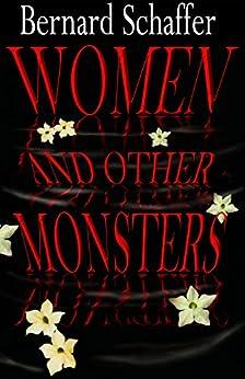 Women and Other Monsters by [Bernard Schaffer]