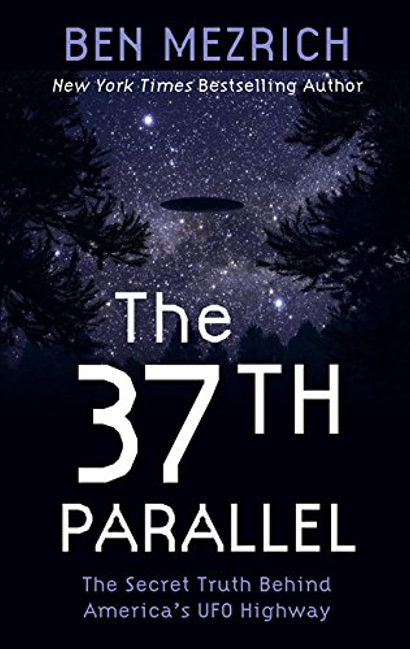 The 37th Parallel: The Secret Truth Behind America's UFO Highway (Thorndike Press Large Print Popular and Narrative Nonfiction)