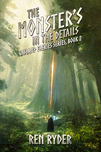 The Monster's in the Details: Gaslamp Faeries Series, Book 2