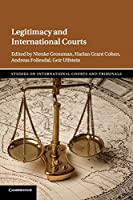 Legitimacy and International Courts (Studies on International Courts and Tribunals)