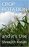 CROP ROTATION : and it's Use (English Edition)