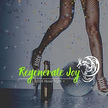Regenerate Joy - Tech House Night