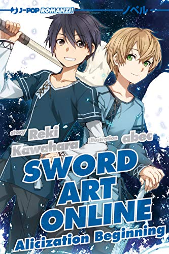 Alicization beginning. Sword art online: 9 (J-POP Romanzi)